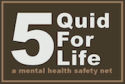 5 Quid for Life: A Mental Health Safety Net